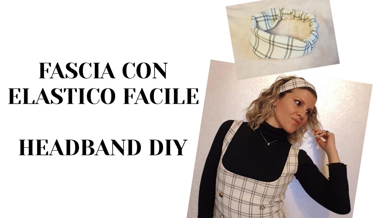 FASCIA CAPELLI CON ELASTICO DIY – CUCITO FAI DA TE 38